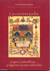 Un libro recomendado para conocer más:  La cocina judía de Uriel Macías Kapón (Ediciones Alymar)