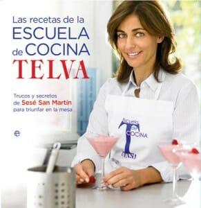 Las recetas de la escuela de cocina telva libros - Libro escuela de cocina ...