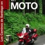 Los Caminos de Santiago en Moto 2010