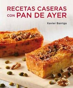 Sorteamos seis ejemplares de «Recetas caseras con pan de ayer», de Xavier Barriga