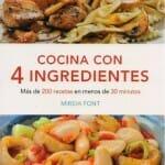 Cocina con 4 ingredientes: más de 200 recetas en menos de 30 minutos