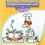 Cocina Económica Para Torpes: 44 menús anticrisis ricos y sanos