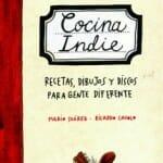 Cocina Indie: recetas, dibujos y discos para gente diferente