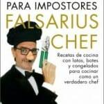 Grandes éxitos de la cocina para impostores de Falsarius Chef
