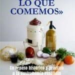 Somos lo que comemos: un repaso histórico y práctico a la gastronomía española
