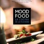 Mood Food, la Cocina de la Felicidad