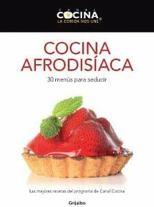 Portada de Cocina afrodisíaca: 30 menús para seducir