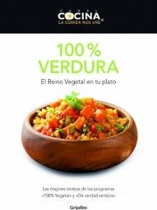 Portada de 100% Verdura: El Reino Vegetal en tu plato