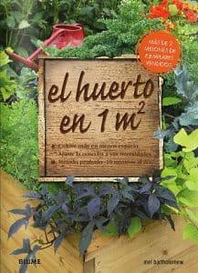 Portada de El huerto en 1m2: Cultive más en menos espacio