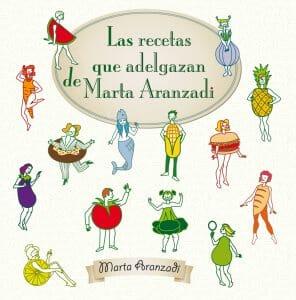 Portada de Las recetas que adelgazan de Marta Aranzadi