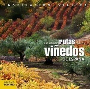 Portada de Las mejores rutas por los viñedos de España