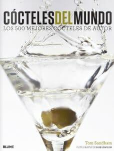 Portada de Cócteles del mundo: los 500 mejores cócteles de autor