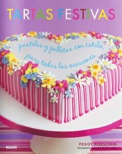 Portada de Tartas Festivas: pasteles y galletas con estilo para todas las ocasiones