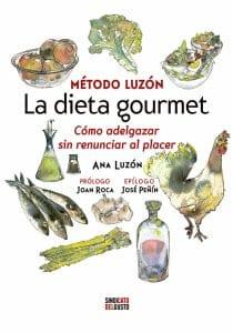 Portada de Método Luzón, la dieta gourmet: cómo adelgazar sin renunciar al placer