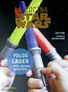 Portada de La cocina de Star Wars: polos láser y otras delicias galácticas