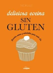 Portada de Deliciosa cocina sin gluten: recetas sanas y saludables para cada día