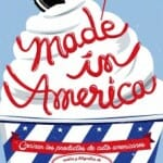 Made in America: cocinar los productos de culto americanos