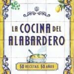 La cocina del Alabardero: 50 recetas, 50 años