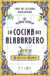 Portada de La cocina del Alabardero: 50 recetas, 50 años