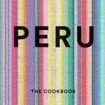 Perú: 500 recetas imprescindibles de la cocina de Gastón Acurio