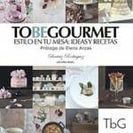To be Gourmet, estilo en tu mesa: ideas y recetas