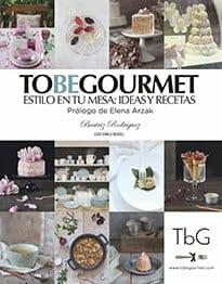 Portada de To be Gourmet, estilo en tu mesa: ideas y recetas