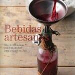 Bebidas artesanas: más de 100 recetas con y sin alcohol para preparar en casa