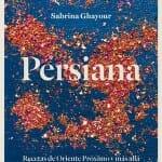 Persiana: recetas de Oriente Próximo y más allá