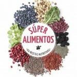 Súper alimentos: 64 recetas nutritivas