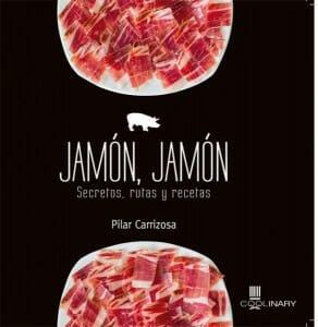 Portada de Jamón, Jamón: secretos, rutas y recetas