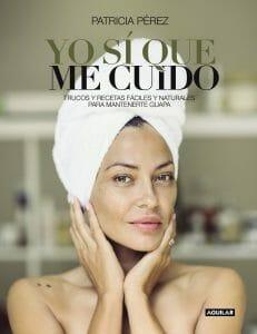 Portada de Yo sí que me cuido: trucos y recetas fáciles y naturales para mantenerte guapa