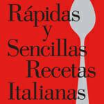 La cuchara de plata: rápidas y sencillas recetas italianas