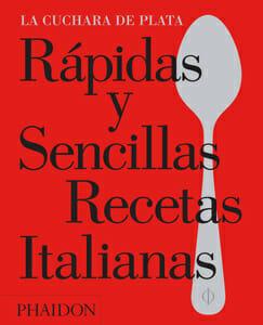 Portada de La cuchara de plata: rápidas y sencillas recetas italianas