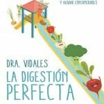 La digestión perfecta: cómo reforzar tu sistema autoinmune y prevenir y aliviar enfermedades