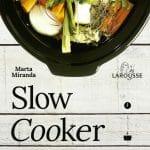 Slow Cooker: recetas para la olla de cocción lenta