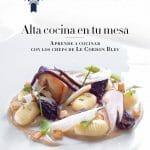 Alta cocina en tu mesa (Le Cordon Bleu)