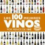 Los 100 mejores vinos por menos de 10 euros 2017