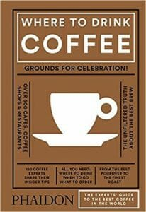 Portada de Where to drink Coffee: 150 cafés seleccionados por expertos