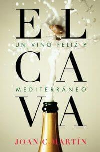 Portada de El cava, un vino feliz y mediterráneo