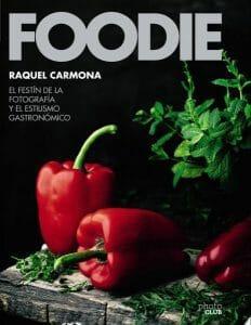 Portada de Foodie: el festín de la fotografía y el estilismo gastronómico