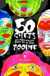 Portada de 50 chefs que debes conocer para ser un buen foodie