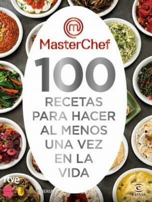 MasterChef: 100 recetas para hacer al menos una vez en la vida
